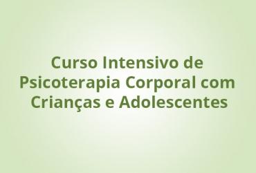 Curso Intensivo de Psicoterapia Corporal com Crianças e Adolescentes